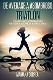 De Average a Asombroso Triatlon: Una guia completa para  obtener mejores resultados