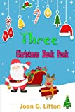 Book For Kids: 3 Christmas Book Pack: (Holidays and celebrations Bedtime and Dreaming School life Christian Classics) (Books For Kids,Kids Mystery ... books for kids,santa claus books for kids)