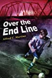 Over the End Line, Alfred C. Martino, 0152061215