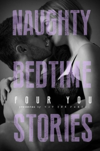 Naughty Bedtime Stories: Four You (Volume 4)