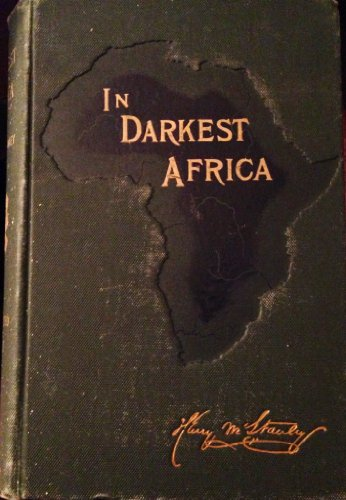 In darkest Africa, or the quest, rescue, and retreat of Emin Governor of Equatoria. . . . by Charles Scribner's Sons