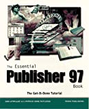 The Essential Publisher 97 Book, Daniel J. Litwiller, 0761511369