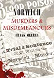 Norwich Murders and Misdemeanours