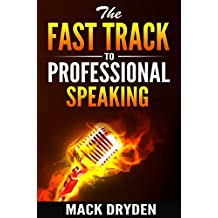 The Fast Track to Professional Speaking