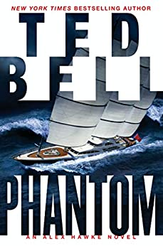Phantom: An Alex Hawke Novel (Alexander Hawke Book 7) by [Bell, Ted]