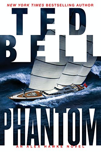 Phantom: An Alex Hawke Novel (Alexander Hawke Book 7) (Phantom Computer)