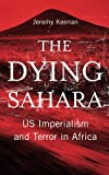 img - for The Dying Sahara: US Imperialism and Terror in Africa book / textbook / text book