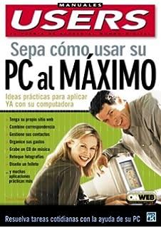 Sepa Como Usar Su PC Al Maximo / Know How To Use Your PC To The
