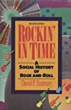 Rockin' in Time : A Social History of Rock and Roll, Szatmary, David P., 013775339X
