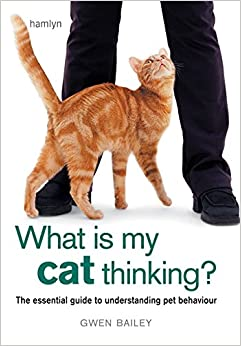 What is my Cat Thinking?: The essential guide to understanding your pet
