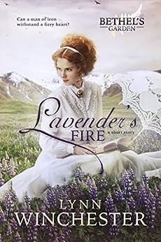 Lavender's Fire: A Short Story (Bethel's Garden Book 1) by [Winchester, Lynn]
