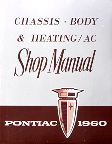 - STEP-BY-STEP 1960 PONTIAC REPAIR SHOP & SERVICE MANUAL - COVERS; Bonneville, Bonneville Custom, Catalina, Ventura and Star Chief