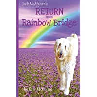 Jack McAfghan's Return from Rainbow Bridge: Volume 3 (The Jack McAfghan Series)