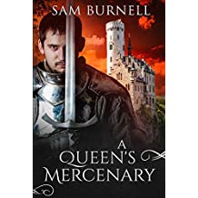 A Queen's Mercenary: A Medieval Military Historical Fiction Novel (Mercenary For Hire Book 3)