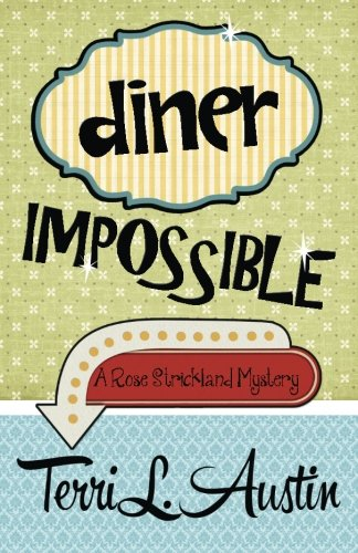 Diner Impossible (A Rose Strickland Mystery) (Volume 3) pdf