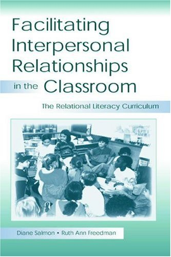 Facilitating interpersonal Relationships in the Classroom: The Relational Literacy Curriculum