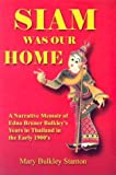 Siam Was Our Home, Mary Bulkley Stanton, 1887542140