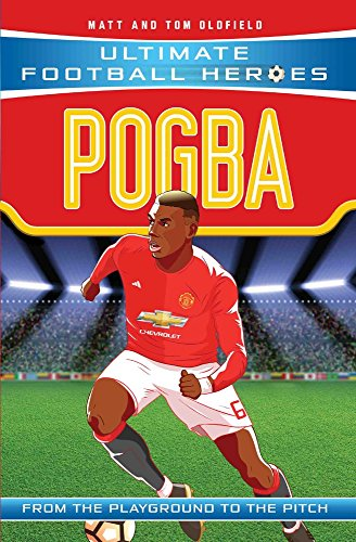 Pogba: From the Playground to the Pitch (Ultimate Football Heroes)