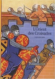 L'Orient des croisades par Tate