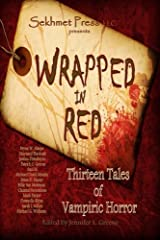 Wrapped in Red: Thirteen Tales of Vampiric Horror Paperback