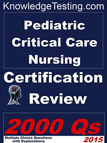 Pediatric Critical Care Nursing Certification Review (Knowledge Testing Book 1) Pdf