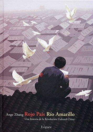 Read Online Rojo Pais, Rio Amarillo / Red Land, Yellow River: Una Historia De La Revolucion Cultural China (Spanish Edition) ebook