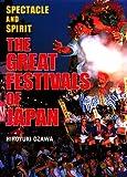 The Great Festivals of Japan, Hiroyuki Ozawa, 4770023944