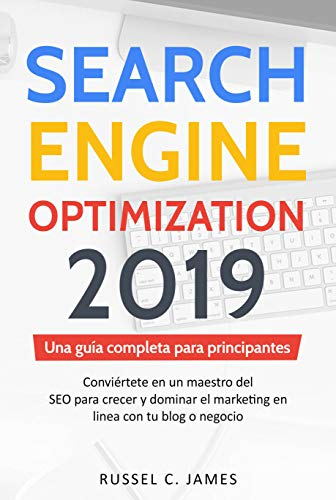 Search Engine Optimization 2019: Una guía completa para ...