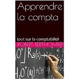Apprendre la compta: tout sur la comptabilité (French Edition)