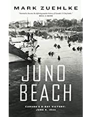Juno Beach: Canada's D-Day Victory: June 6, 1944