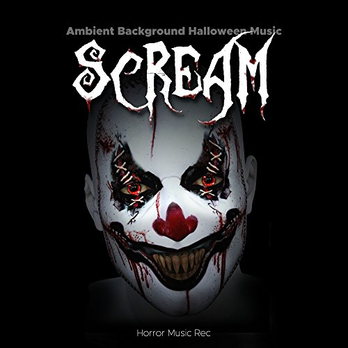 Scream: Ambient Background Halloween Music with an Uneasy, Creepy Suspense -
