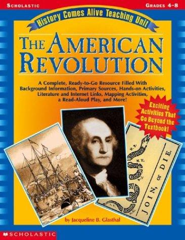 The American Revolution (History Comes Alive Teaching Unit, Grades 4-8)