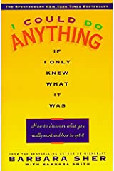 I Could Do Anything If I Only Knew What It Was: How to Discover What You Really Want and How to Get It Paperback