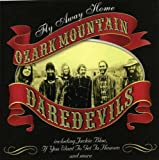 Fly Away Home by Ozark Mountain Daredevils (1998-08-02)