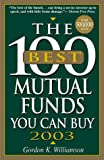The 100 Best Mutual Funds You Can Buy 2003, Gordon K. Williamson, 1580627544