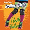 Hell's Belles: Roller Girls, Book 2 Audiobook by Megan Sparks Narrated by Jessica Martin