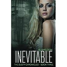 Inevitable: The Dusty Chronicles — Book Three