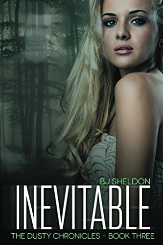 Inevitable: The Dusty Chronicles — Book Three