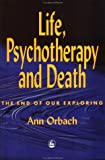 Life, Psychotherapy and Death: The End of Our Exploring