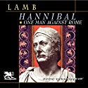 Hannibal: One Man Against Rome Audiobook by Harold Lamb Narrated by Charlton Griffin