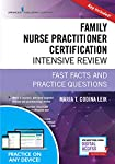 Family Nurse Practitioner Certification Intensive Review, Third Edition: Fast Facts and Practice Questions - Book and Free App - Highly Rated FNP Exam Review Book