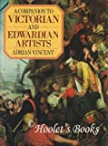 A Companion to Victorian and Edwardian Artists, Adrian Vincent, 0715398237