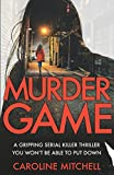 Murder Game: A gripping serial killer thriller you won't be able to put down (Detective Ruby Preston Crime Thriller Series Book 3) by  Caroline Mitchell in stock, buy online here