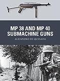 MP 38 and MP 40 Submachine Guns, Alejandro Quesada, 1780963882