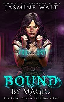 Bound by Magic: a New Adult Fantasy Novel (The Baine Chronicles Book 2) by [Walt, Jasmine]