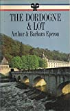img - for The Dordogne and Lot (French Regional Guides) book / textbook / text book