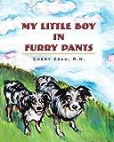 My Little Boy in Furry Pants, Chery Esau, 1481961306