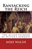 img - for Ransacking the Reich: The Allied Plunder of Hitler s Germany book / textbook / text book