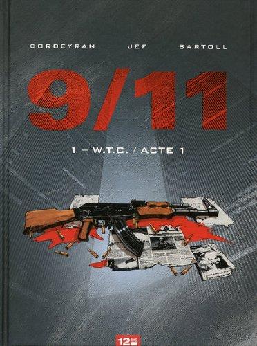 9/11, Tome 1 : WTC / Acte 1 by Eric Corbeyran, Bartoll, Jef