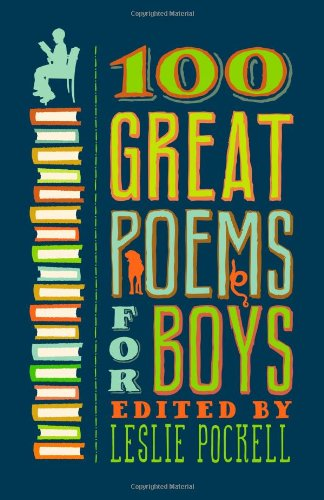 100 Great Poems for Boys (Best Poems For Teens)
